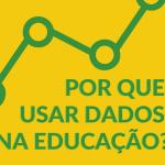 Por que usar dados na educação?
