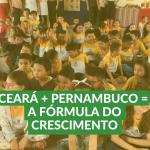 Ceará + Pernambuco: a fórmula do crescimento
